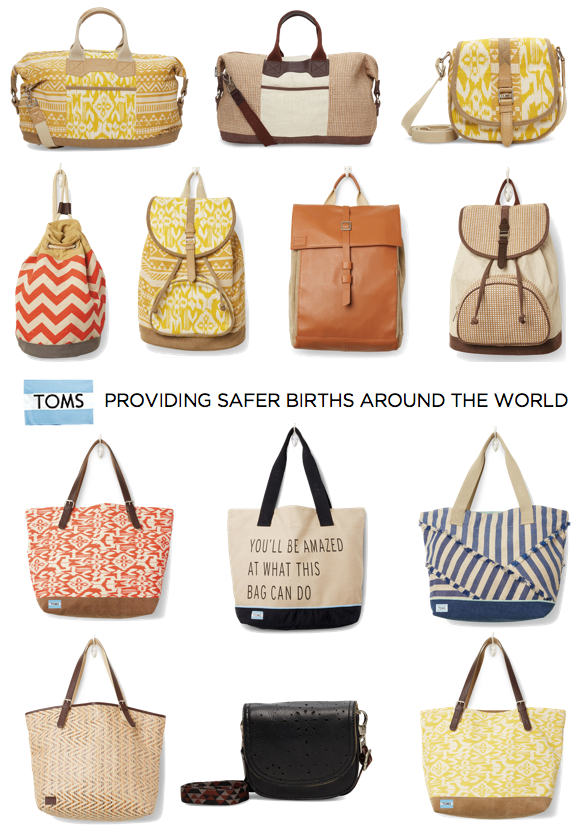 For Every Bag Purchased Toms Will Provide A Birth Kit And Training Skilled Attendant So That More Women Can Safely Give Around The World