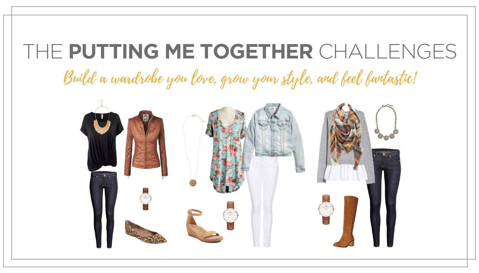 Putting Me Together Challenges: Build Your Wardrobe and Love Your Style