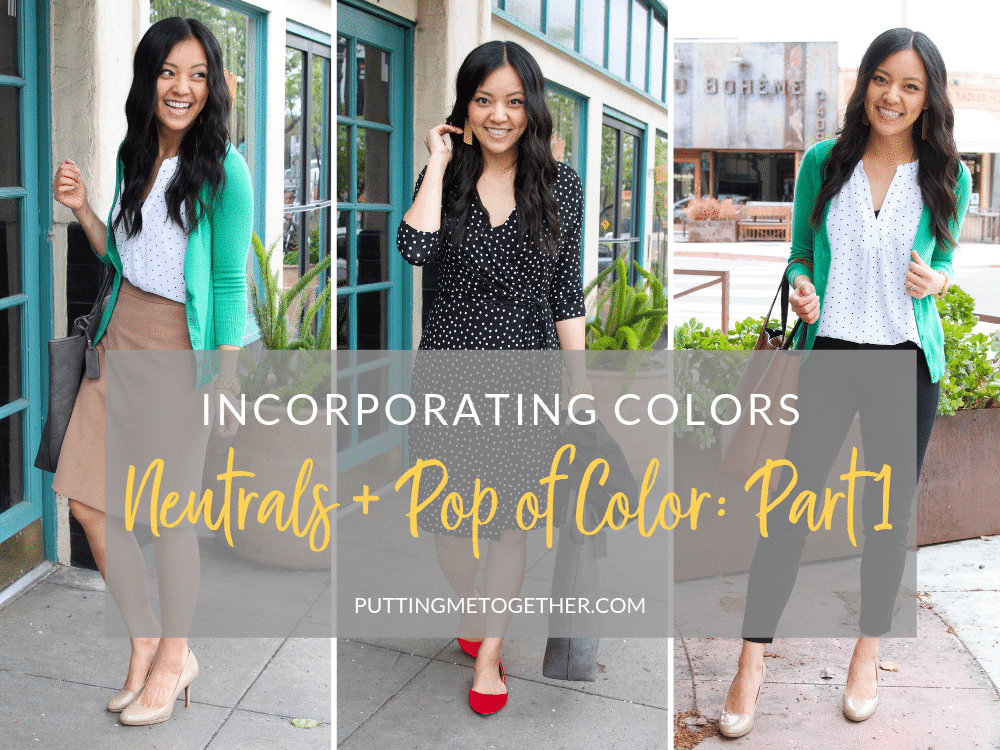 How to Wear Colors: Neutrals + Pop of Color