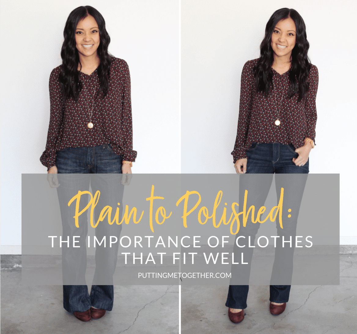 Plain to Polished: The importance of Fit