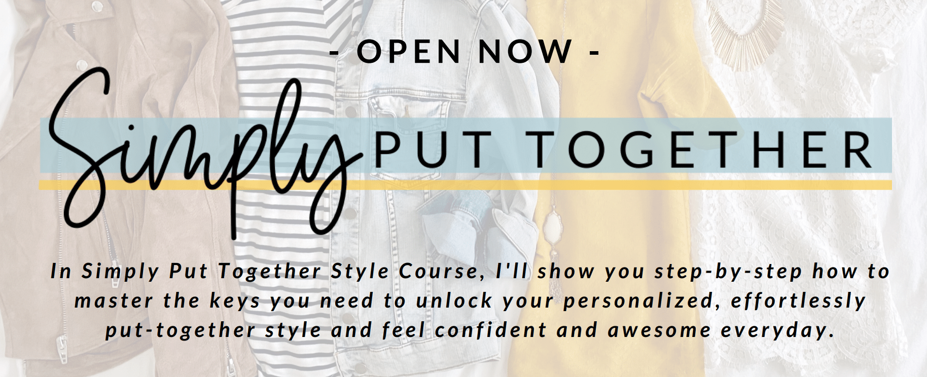 Simply Put Together Style Course Now Open
