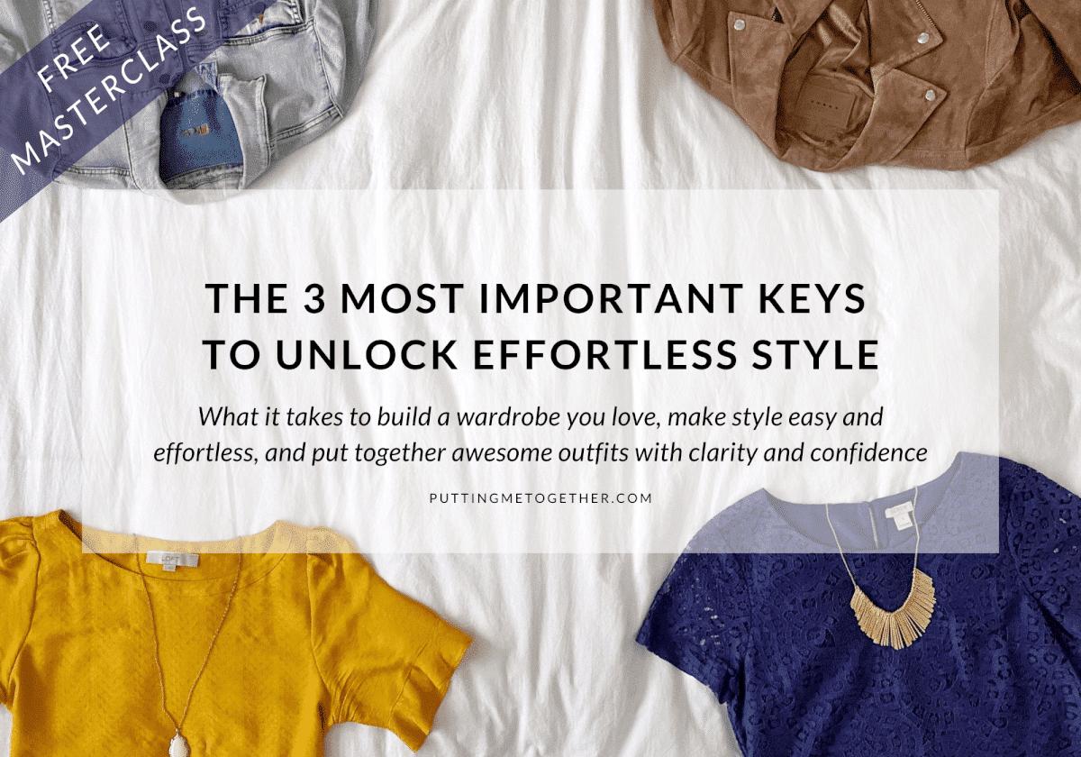 3 Most Important Keys to Unlock Effortless Style