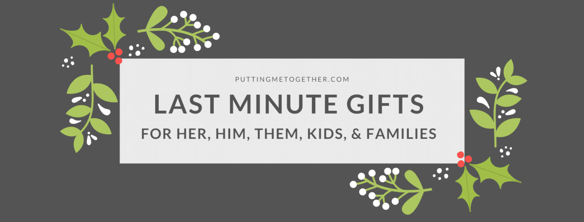 Last Minute Gifts for Her, Him, Them, Kids, and Families