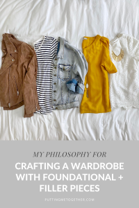 philosophy for crafting wardrobe foundational and filler pieces